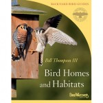 The Peterson Guide to Bird Homes and Habitats, by Bill Thompson III. Published by Birdwatcher's Digest