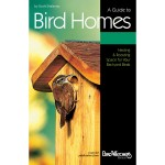 A Guide to Bird Homes - Nesting & Roosting Space for Your Backyard Birds by Scott Shalaway - From Bird Watcher's Digest Backyard Booklet Series