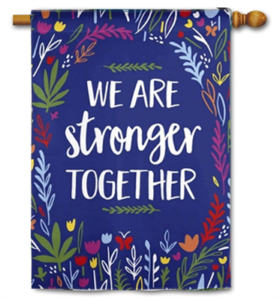 The Backyard Naturalist Holiday Flag Selection for 2020 includes 'We are Stronger Together' house flag