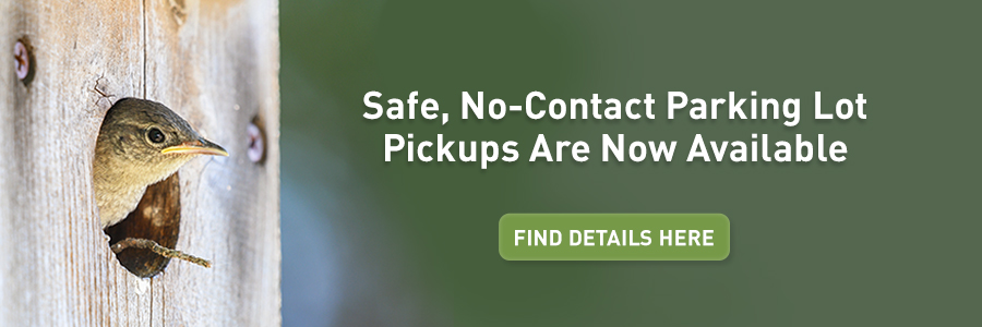 The Backyard Naturalist is offering safe, no-contact parking lot pickups while our store is closed to the public.