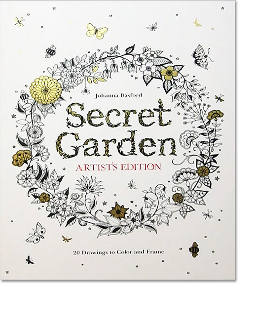 Secret Garden Artists Edition Coloring Book For Grown Ups New At The Backyard Naturalist