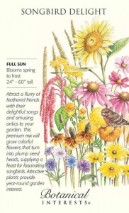 To attract songbirds to your backyard by growing flowers, The Backyard Naturalist recommends planting 'Songbird Delight' Seed Blends from Botanical Interests.