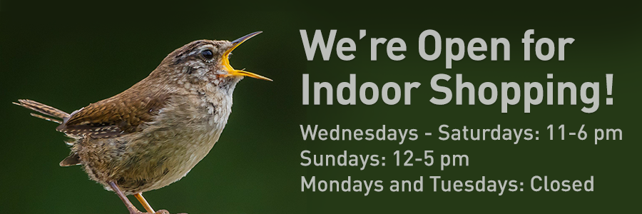 The Backyard Naturalist Store is Now Open for Indoor Shopping Again! With New Extended Hours, too!